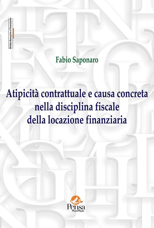 Atipicità contrattuale e causa concreta nella disciplina fiscale della locazione finanziaria.